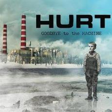Goodbye To The Machine by Hurt