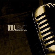 The Strength/The Sound/The Songs mp3 Album by Volbeat