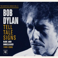 The Bootleg Series, Volume 8: Tell Tale Signs: Rare And Unreleased 1989~2006 mp3 Artist Compilation by Bob Dylan