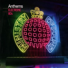Ministry Of Sound Anthems: Electronic 80S