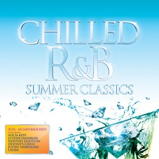 Chilled R&B: Summer Classics mp3 Compilation by Various Artists