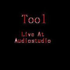 Live At Audiostudio mp3 Live by Tool