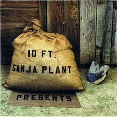 Presents mp3 Album by 10 Ft. Ganja Plant
