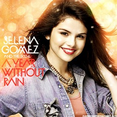 A Year Without Rain by Selena Gomez & The Scene