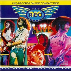 Live: You Get What You Play For mp3 Live by REO Speedwagon