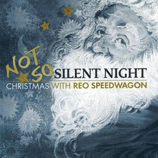 Not So Silent Night: Christmas With Reo Speedwagon mp3 Album by REO Speedwagon