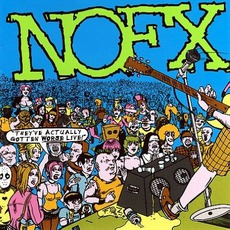 They've Actually Gotten Worse Live! by NoFX