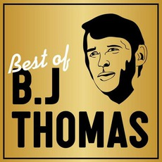 Best Of B.J Thomas by B.J. Thomas