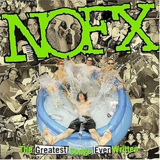 The Greatest Songs Ever Written (By Us) by NoFX