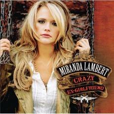 Crazy Ex-Girlfriend mp3 Album by Miranda Lambert