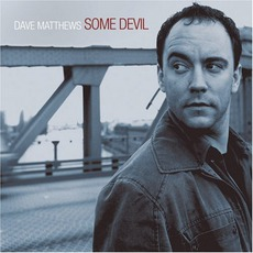 Some Devil mp3 Album by Dave Matthews
