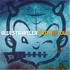 Truth Be Told mp3 Album by Blues Traveler