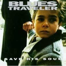 Save His Soul mp3 Album by Blues Traveler