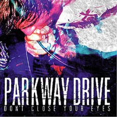 Don't Close Your Eyes mp3 Album by Parkway Drive