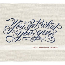 You Get What You Give mp3 Album by Zac Brown Band