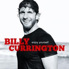 Enjoy Yourself mp3 Album by Billy Currington