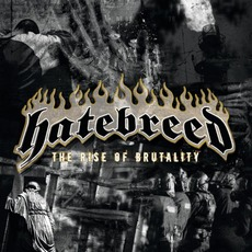 The Rise Of Brutality mp3 Album by Hatebreed
