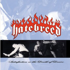 Satisfaction Is The Death Of Desire mp3 Album by Hatebreed