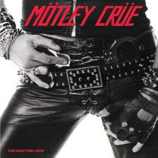 Too Fast For Love (Remastered) mp3 Album by Mötley Crüe