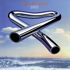 Tubular Bells 2003 mp3 Album by Mike Oldfield