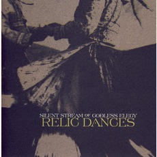 Relic Dances mp3 Album by Silent Stream Of Godless Elegy