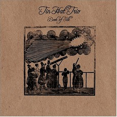 Book Of Silk mp3 Album by Tin Hat Trio