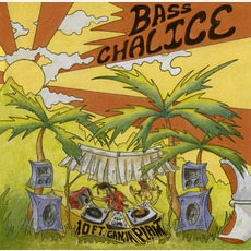 Bass Chalice mp3 Album by 10 Ft. Ganja Plant