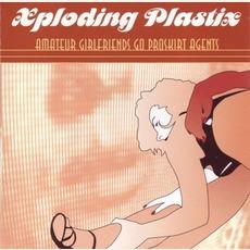 Amateur Girlfriends Go Proskirt Agents mp3 Album by Xploding Plastix
