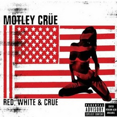 Red, White & Crüe mp3 Single by Mötley Crüe