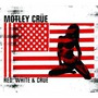 Red, White & Crüe (Deluxe Edition)