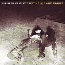 Treat Me Like Your Mother mp3 Single by The Dead Weather