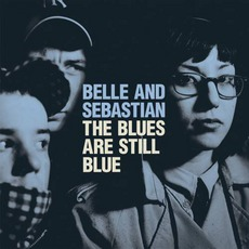 The Blues Are Still Blue mp3 Single by Belle And Sebastian