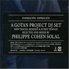 InspiracióN EspiracióN: A Gotan Project Dj Set Selected & Mixed By Philippe Cohen Solal