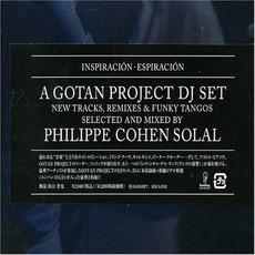 InspiracióN EspiracióN: A Gotan Project Dj Set Selected & Mixed By Philippe Cohen Solal