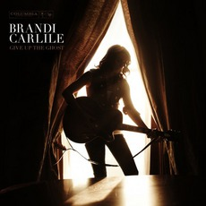 Give Up The Ghost mp3 Album by Brandi Carlile