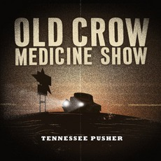 Tennessee Pusher mp3 Album by Old Crow Medicine Show