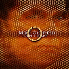 Light + Shade mp3 Album by Mike Oldfield
