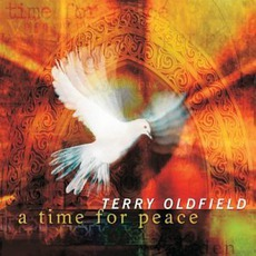 A Time For Peace mp3 Album by Terry Oldfield