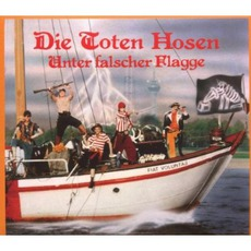 Unter Falscher Flagge (Remastered) by Die Toten Hosen