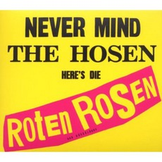 Never Mind The Hosen Here's Die Roten Rosen (Aus Düsseldorf) (Remastered)