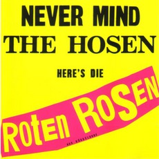 Never Mind The Hosen Here's Die Roten Rosen (Aus Düsseldorf)