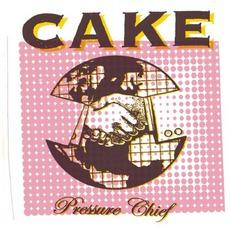 Pressure Chief mp3 Album by Cake