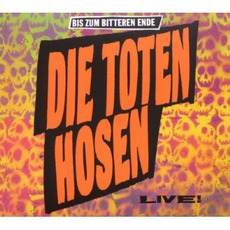 Bis Zum Bitteren Ende (Remastered) mp3 Live by Die Toten Hosen