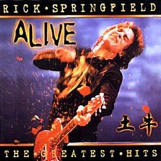 The Greatest Hits... Alive by Rick Springfield