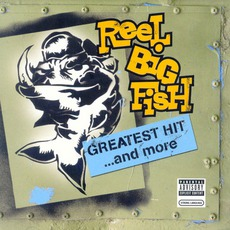 Greatest Hit... And More mp3 Artist Compilation by Reel Big Fish