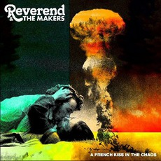 A French Kiss In The Chaos mp3 Album by Reverend And The Makers