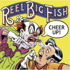 Cheer Up! mp3 Album by Reel Big Fish