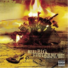 We're Not Happy 'til You're Not Happy mp3 Album by Reel Big Fish