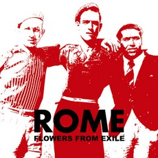 Flowers From Exile mp3 Album by Rome