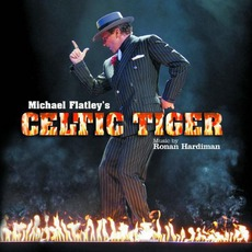 Michael Flatley'S Celtic Tiger by Ronan Hardiman